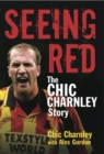 Seeing Red : The Chic Charnley Story - eBook