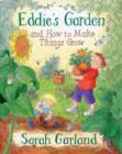 Eddie's Garden : and How to Make Things Grow - Book