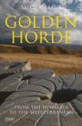 The Golden Horde : From the Himalaya to the Mediterranean - Book