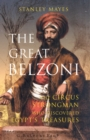 The Great Belzoni : The Circus Strongman Who Discovered Egypt's Ancient Treasures - Book