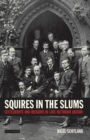 Squires in the Slums : Settlements and Missions in Late Victorian Britain - Book