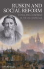 Ruskin and Social Reform : Ethics and Economics in the Victorian Age - Book