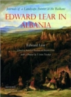 Edward Lear in Albania : Journals of a Landscape Painter in the Balkans - Book