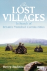 The Lost Villages : Rediscovering Britain's Vanished Communities - Book