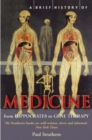 A Brief History of Medicine : From Hippocrates to Gene Therapy - Book