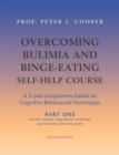 Overcoming Bulimia and Binge-Eating Self Help Course in 3 Vols. - Book