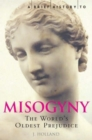 A Brief History of Misogyny : The World's Oldest Prejudice - Book