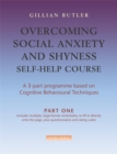 Overcoming Social Anxiety & Shyness Self Help Course  [3 vol pack] - Book
