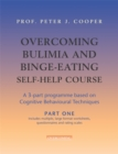 Overcoming Bulimia and Binge-Eating Self Help Course: Part One - Book