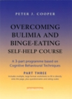 Overcoming Bulimia and Binge-Eating Self Help Course: Part Three - Book