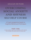 Overcoming Social Anxiety & Shyness Self Help Course: Part One - Book
