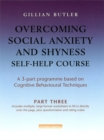 Overcoming Social Anxiety & Shyness Self Help Course: Part Three - Book