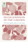 Hugh Johnson In The Garden : The Best Garden Diary of Our Time - eBook