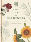 RHS Latin for Gardeners : More than 1,500 Essential Plant Names and the Secrets They Contain - Book