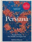 Persiana : Recipes from the Middle East & Beyond: From the Sunday Times no.1 bestselling author of Feasts, Sirocco and Bazaar - Book