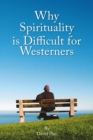 Why Spirituality is Difficult for Westeners - eBook