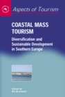 Coastal Mass Tourism : Diversification and Sustainable Development in Southern Europe - eBook
