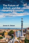 The Future of Airbnb and the `Sharing Economy' : The Collaborative Consumption of our Cities - Book