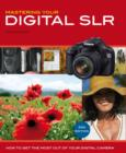 Mastering Your Digital SLR : How to Get the Most Out of Your Digital Camera - Book