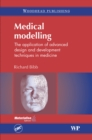 Medical Modelling : The Application of Advanced Design and Development Techniques in Medicine - eBook