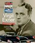 Virgil Exner : Visioneer: The Official Biography of Virgil M. Exner, Designer Extraordinaire - Book