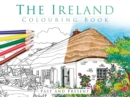 The Ireland Colouring Book: Past and Present - Book