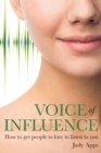 Voice of Influence :  How to Get People to Love to Listen to You - eBook