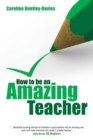 How to be an Amazing Teacher - Book