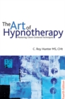 The Art of Hypnotherapy - Fourth Edition :  Mastering client-centered techniques - eBook