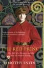 The Red Prince : The Fall of a Dynasty and the Rise of Modern Europe - Book
