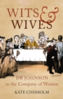 Wits and Wives : Dr Johnson in the Company of Women - Book