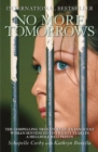 No More Tomorrows : The Compelling True Story of an Innocent Woman Sentenced to Twenty Years in a Hellhole Bali Prison - Book
