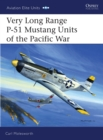 Very Long Range P-51 Mustang Units of the Pacific War - Book