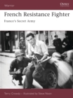 French Resistance Fighter : France's Secret Army - Book