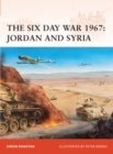 The Six Day War 1967: Jordan and Syria - Book