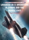 Lockheed Sr-71 Operations in Europe and the Middle East - Book