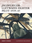 Jagdflieger : Luftwaffe Fighter Pilot 1939-45 - eBook