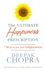 The Ultimate Happiness Prescription : 7 Keys to Joy and Enlightenment - Book