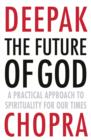 The Future of God : A practical approach to Spirituality for our times - Book