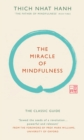 The Miracle of Mindfulness (Gift edition) : The classic guide by the world's most revered master - Book