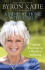 A Mind at Home with Itself : Finding Freedom in a World of Suffering - Book