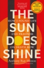 The Sun Does Shine : How I Found Life on Death Row - Book
