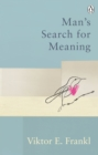 Man's Search For Meaning : Classic Editions - Book
