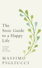 The Stoic Guide to a Happy Life : 53 Brief Lessons for Living - Book