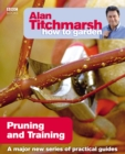 Alan Titchmarsh How to Garden: Pruning and Training - Book