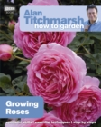 Alan Titchmarsh How to Garden: Growing Roses - Book