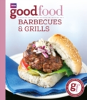 Good Food: Barbecues and Grills : Triple-tested Recipes - Book
