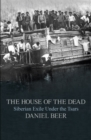 The House of the Dead : Siberian Exile Under the Tsars - eBook