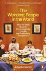 The Weirdest People in the World : How the West Became Psychologically Peculiar and Particularly Prosperous - eBook
