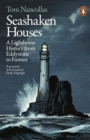 Seashaken Houses : A Lighthouse History from Eddystone to Fastnet - Book